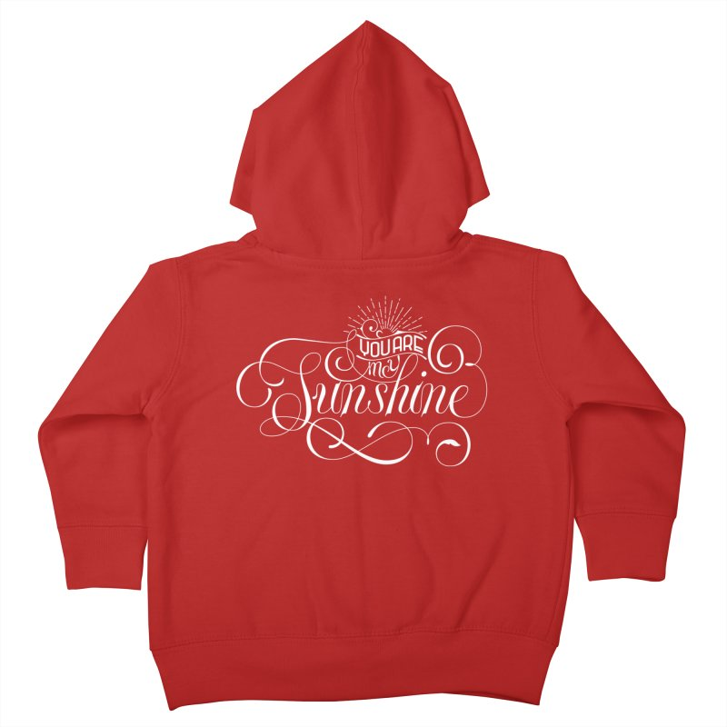 You Are My Sunshine Kids Toddler Zip-Up Hoody by kreasimalam's Artist Shop