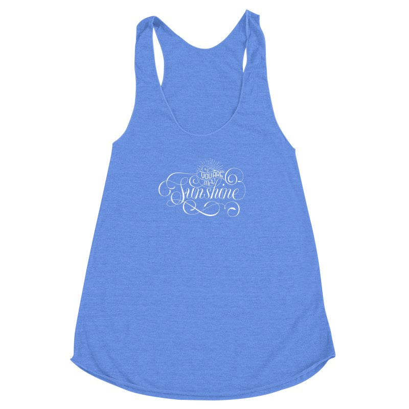 You Are My Sunshine Women's Racerback Triblend Tank by kreasimalam's Artist Shop