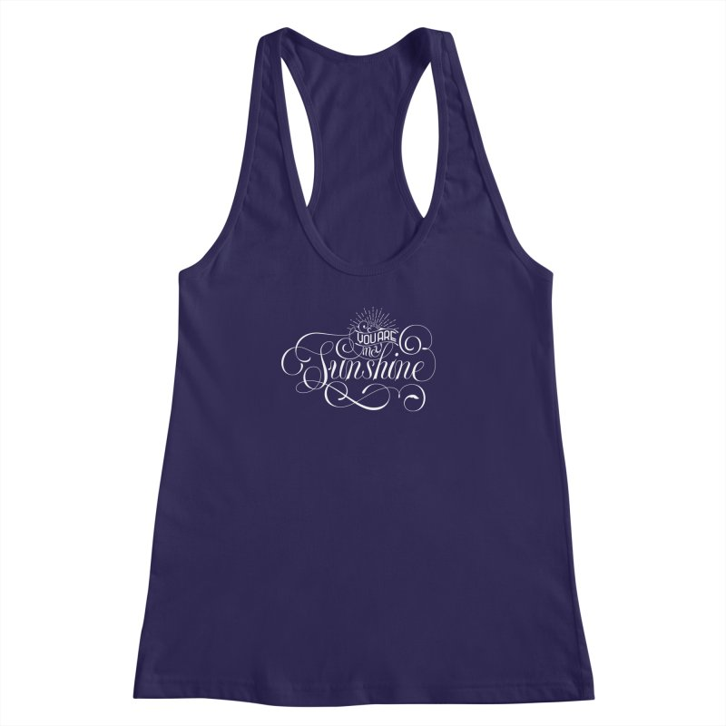 You Are My Sunshine Women's Racerback Tank by kreasimalam's Artist Shop