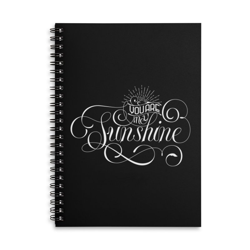 You Are My Sunshine Accessories Lined Spiral Notebook by kreasimalam's Artist Shop