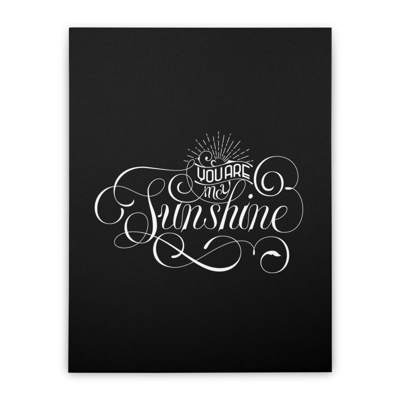 You Are My Sunshine Home Stretched Canvas by kreasimalam's Artist Shop