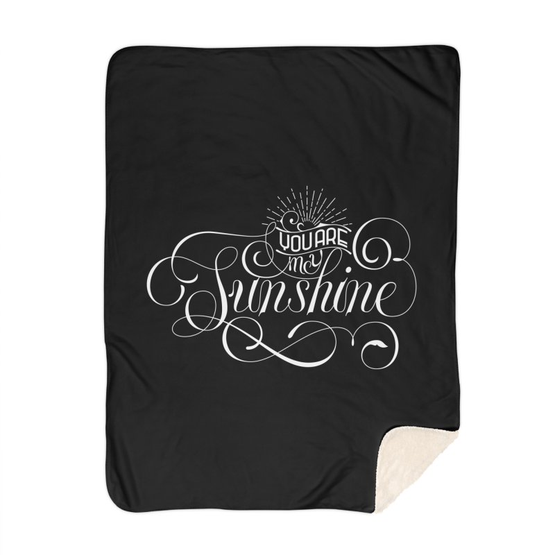 You Are My Sunshine Home Blanket by kreasimalam's Artist Shop