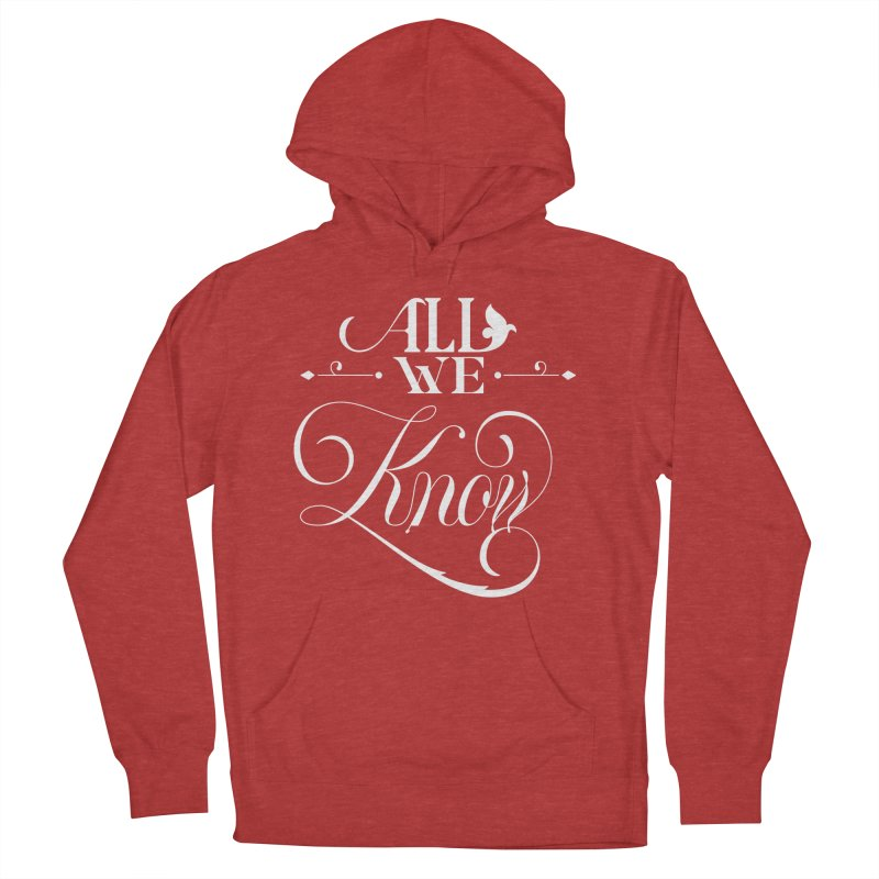 All We Know Women's Pullover Hoody by kreasimalam's Artist Shop