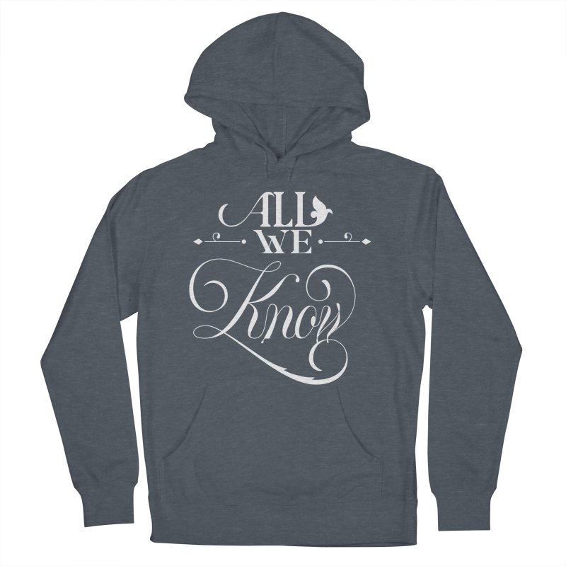 All We Know Men's Pullover Hoody by kreasimalam's Artist Shop