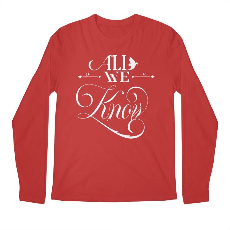 All We Know Men's Regular Longsleeve T-Shirt by kreasimalam's Artist Shop
