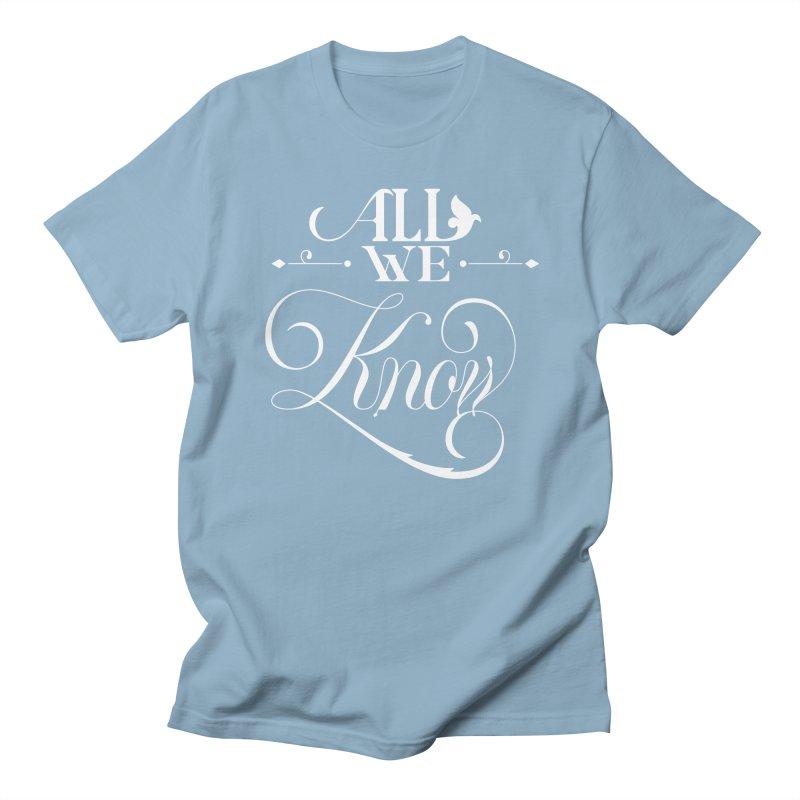 All We Know Men's Regular T-Shirt by kreasimalam's Artist Shop