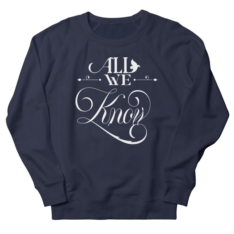 All We Know Women's Sweatshirt by kreasimalam's Artist Shop