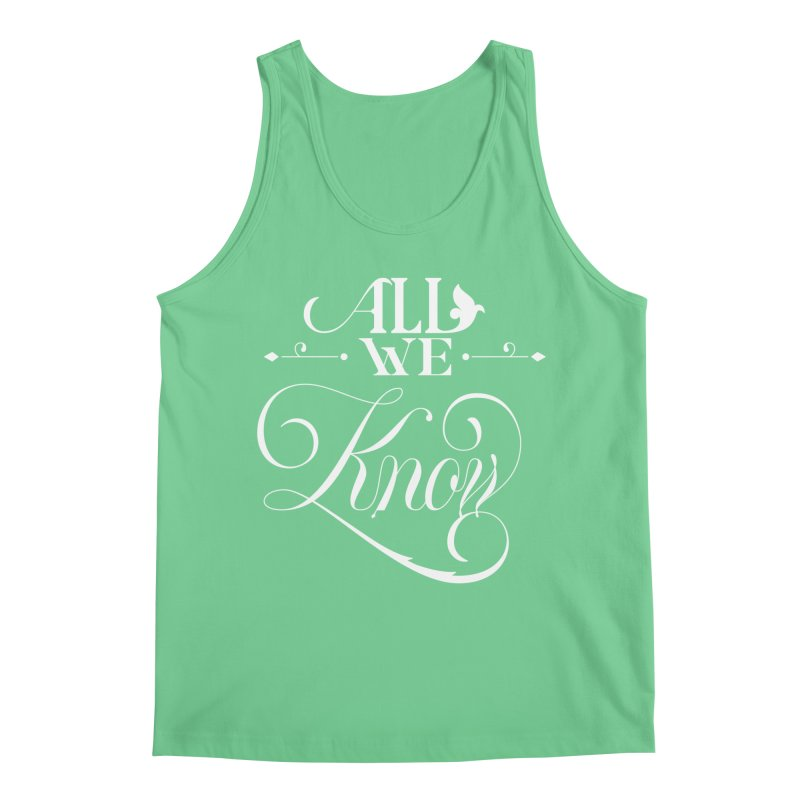 All We Know Men's Tank by kreasimalam's Artist Shop