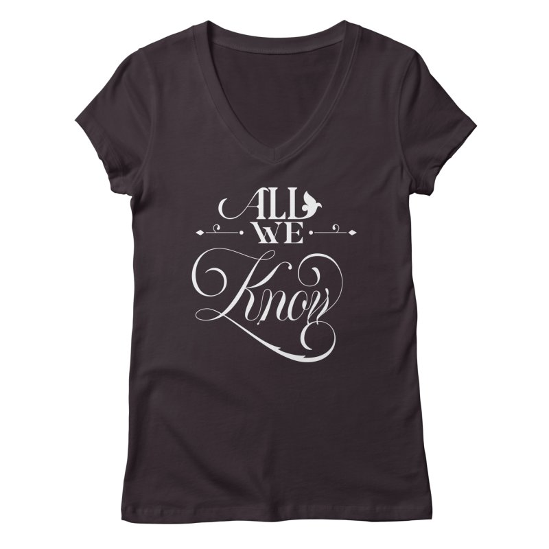 All We Know Women's V-Neck by kreasimalam's Artist Shop