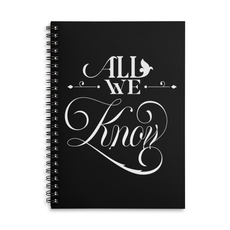 All We Know Accessories Lined Spiral Notebook by kreasimalam's Artist Shop
