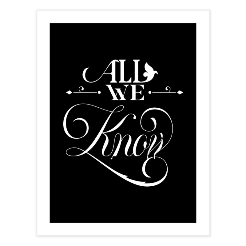 All We Know Home Fine Art Print by kreasimalam's Artist Shop