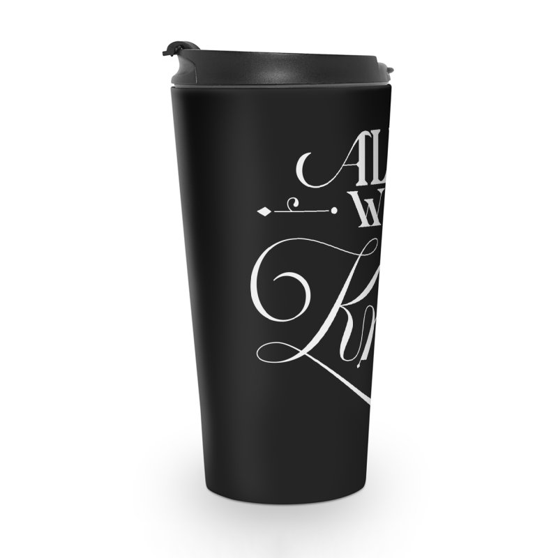 All We Know Accessories Travel Mug by kreasimalam's Artist Shop