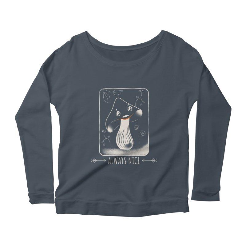 Always nice Women's Longsleeve T-Shirt by KreativkDesigns Artist shop