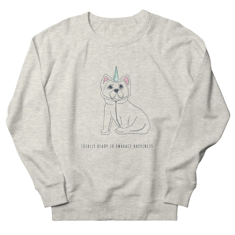 Totally ready to embrace happiness Women's Sweatshirt by KreativkDesigns Artist shop