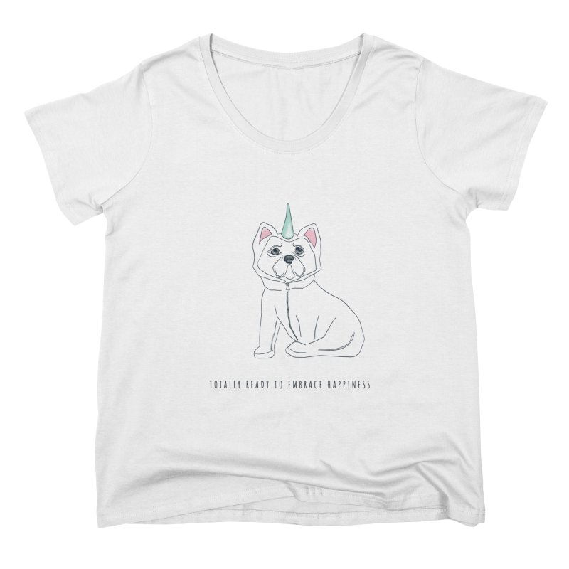 Totally ready to embrace happiness Women's Scoop Neck by KreativkDesigns Artist shop