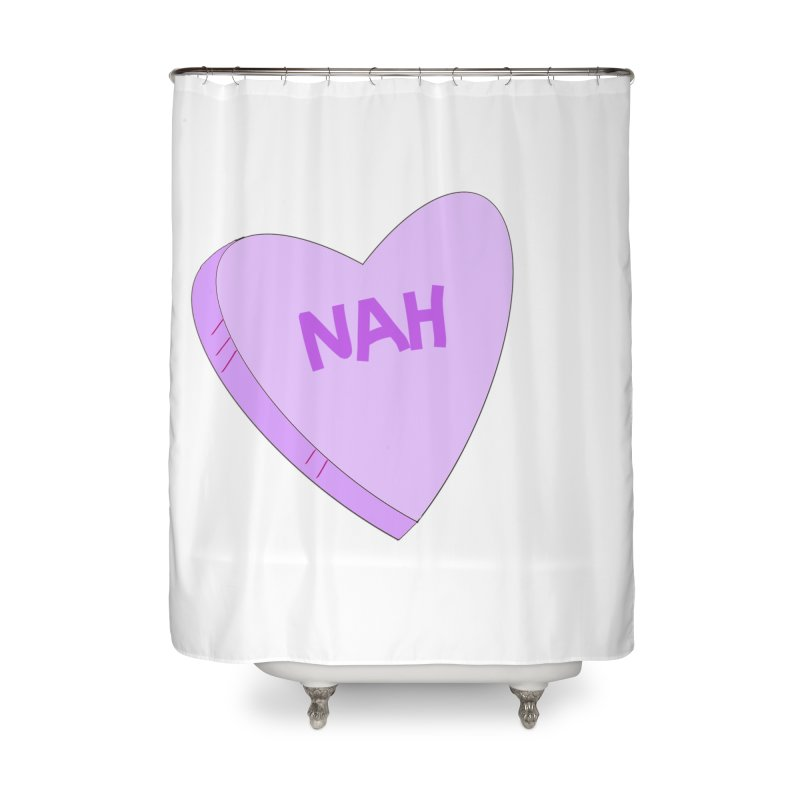 Nah Love Home Shower Curtain by Whiski Tee