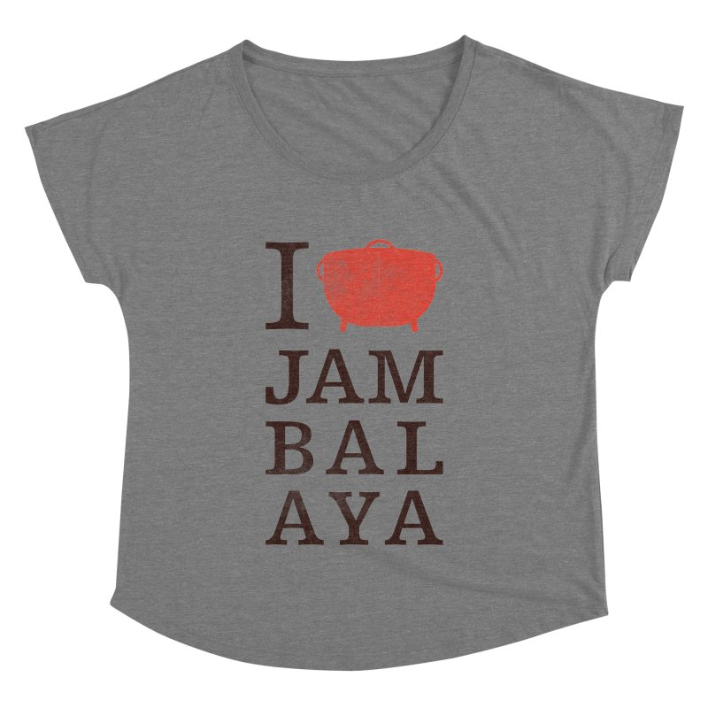 I Love Jambalaya Women's Dolman Scoop Neck by Krist Norsworthy Art & Design