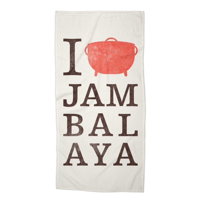 I Love Jambalaya Accessories Beach Towel by Krist Norsworthy Art & Design