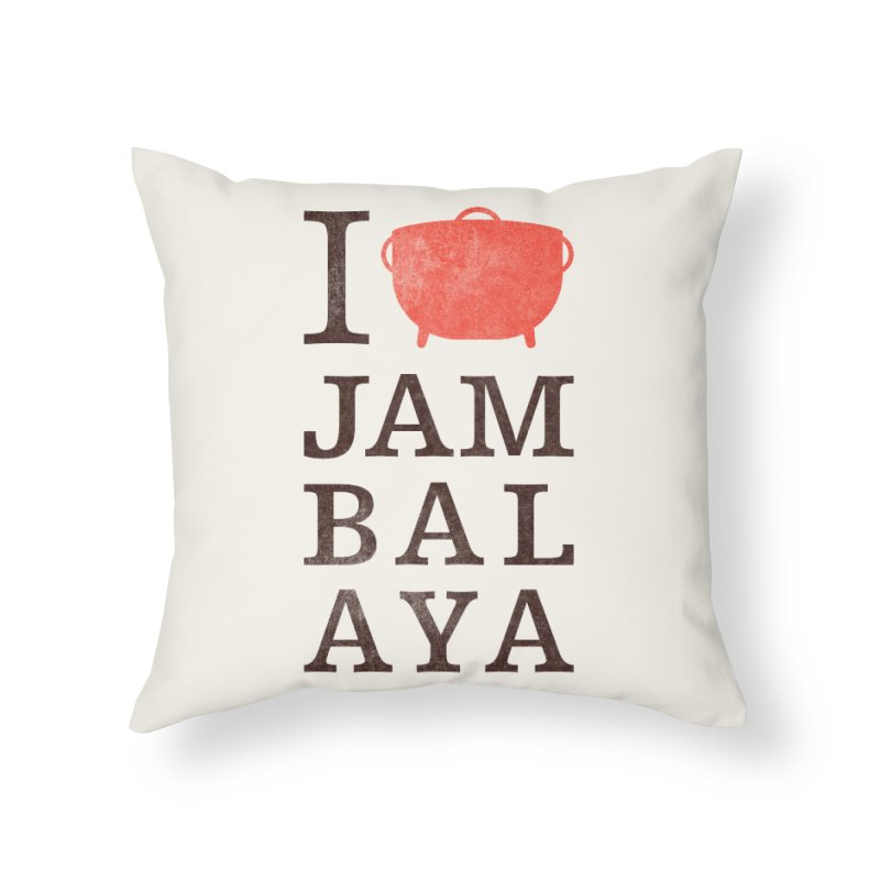 I Love Jambalaya Home Throw Pillow by Krist Norsworthy Art & Design