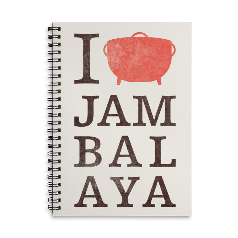 I Love Jambalaya Accessories Lined Spiral Notebook by Krist Norsworthy Art & Design
