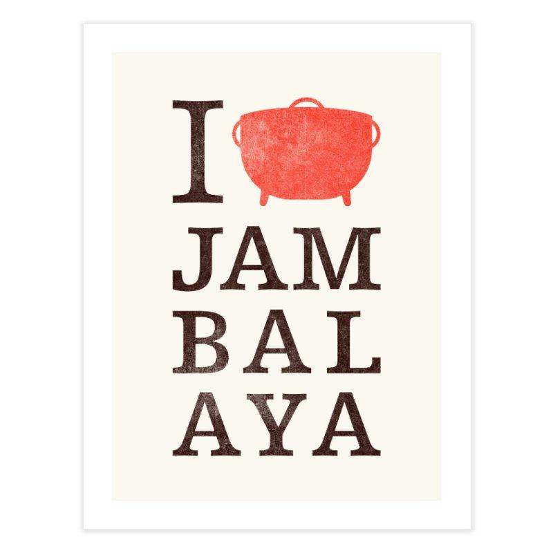 I Love Jambalaya Home Fine Art Print by Krist Norsworthy Art & Design