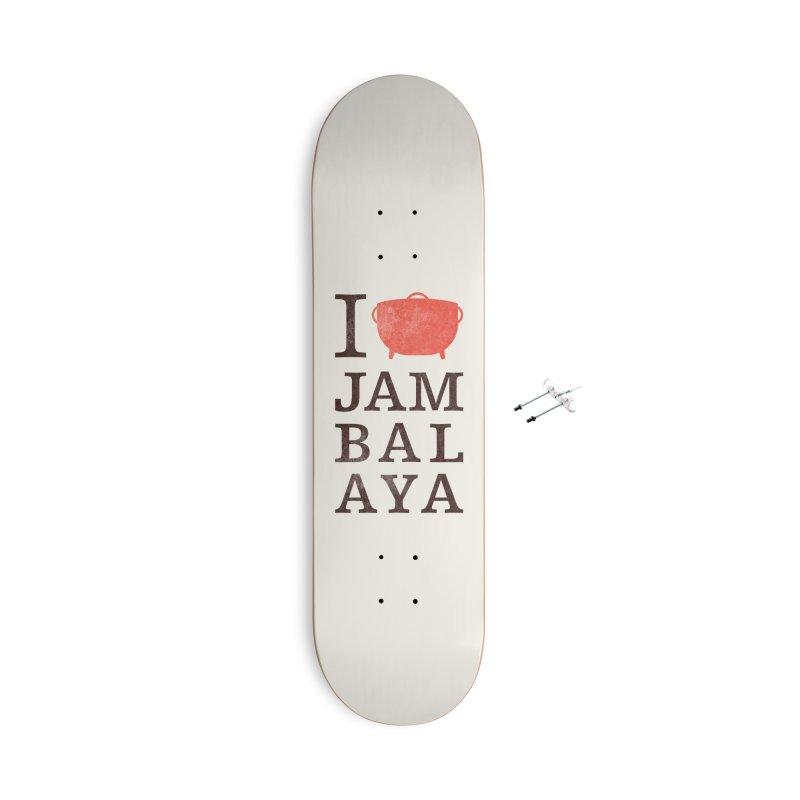 I Love Jambalaya Accessories With Hanging Hardware Skateboard by Krist Norsworthy Art & Design
