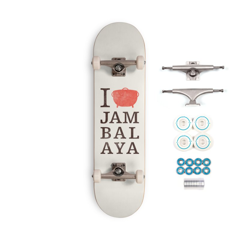 I Love Jambalaya Accessories Complete - Basic Skateboard by Krist Norsworthy Art & Design