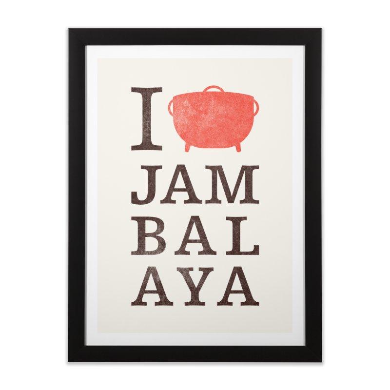 I Love Jambalaya Home Framed Fine Art Print by Krist Norsworthy Art & Design