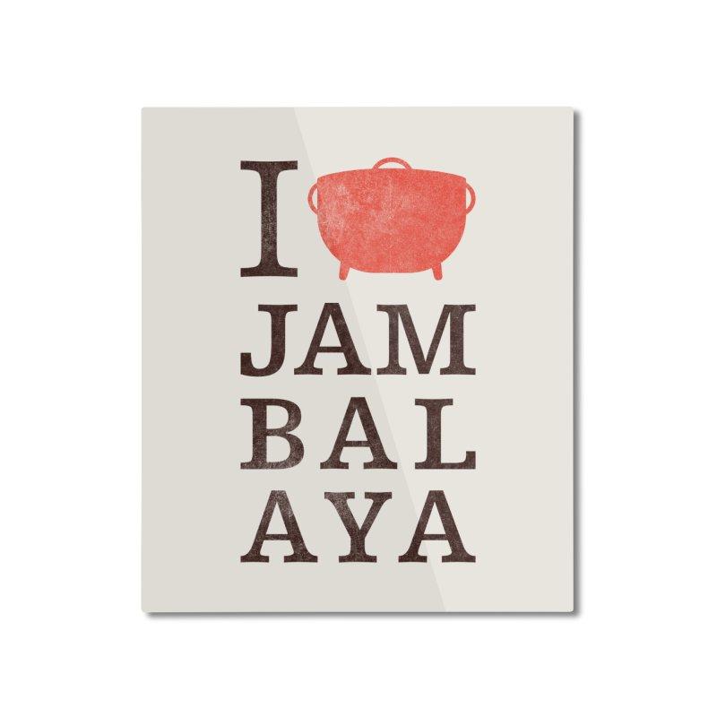 I Love Jambalaya Home Mounted Aluminum Print by Krist Norsworthy Art & Design