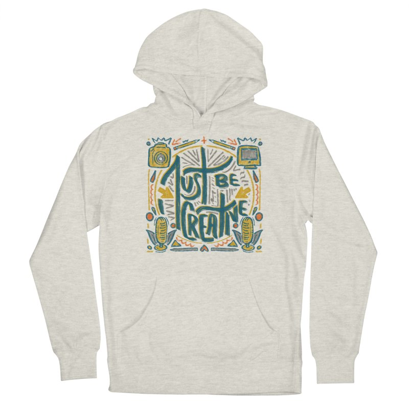 Just Be Creative Women's Pullover Hoody by Krist Norsworthy Art & Design