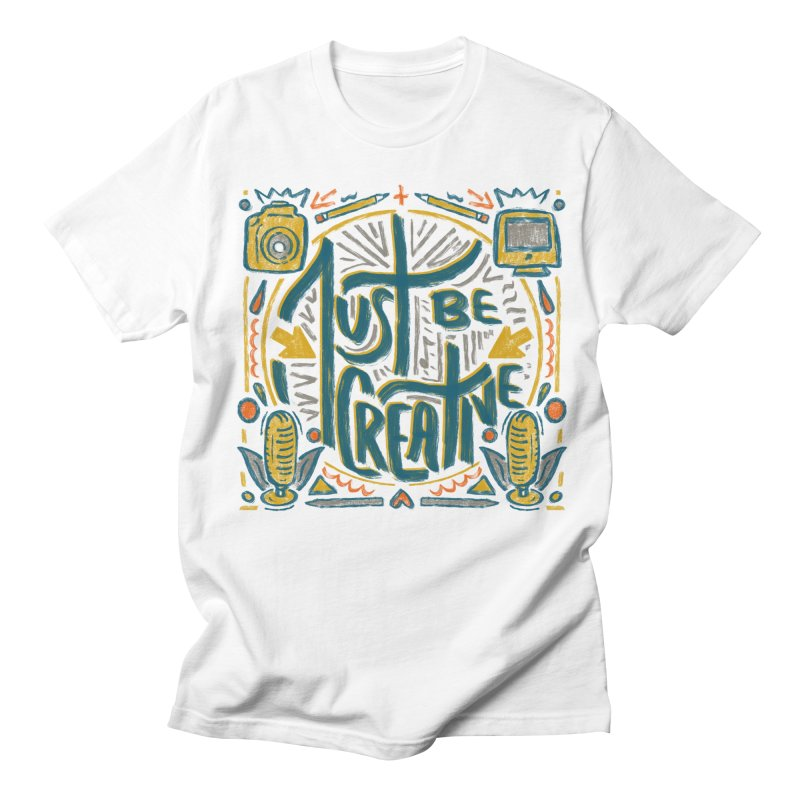 Just Be Creative Men's T-Shirt by Krist Norsworthy Art & Design