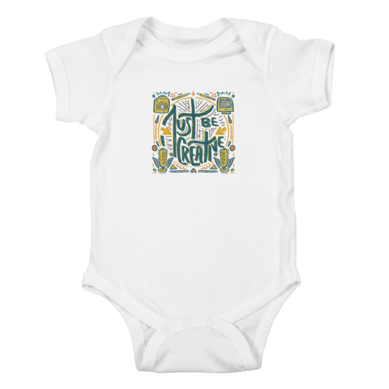 Just Be Creative Kids Baby Bodysuit by Krist Norsworthy Art & Design