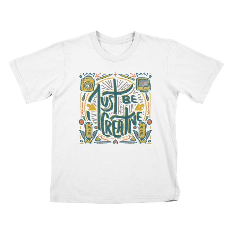 Just Be Creative Kids T-Shirt by Krist Norsworthy Art & Design