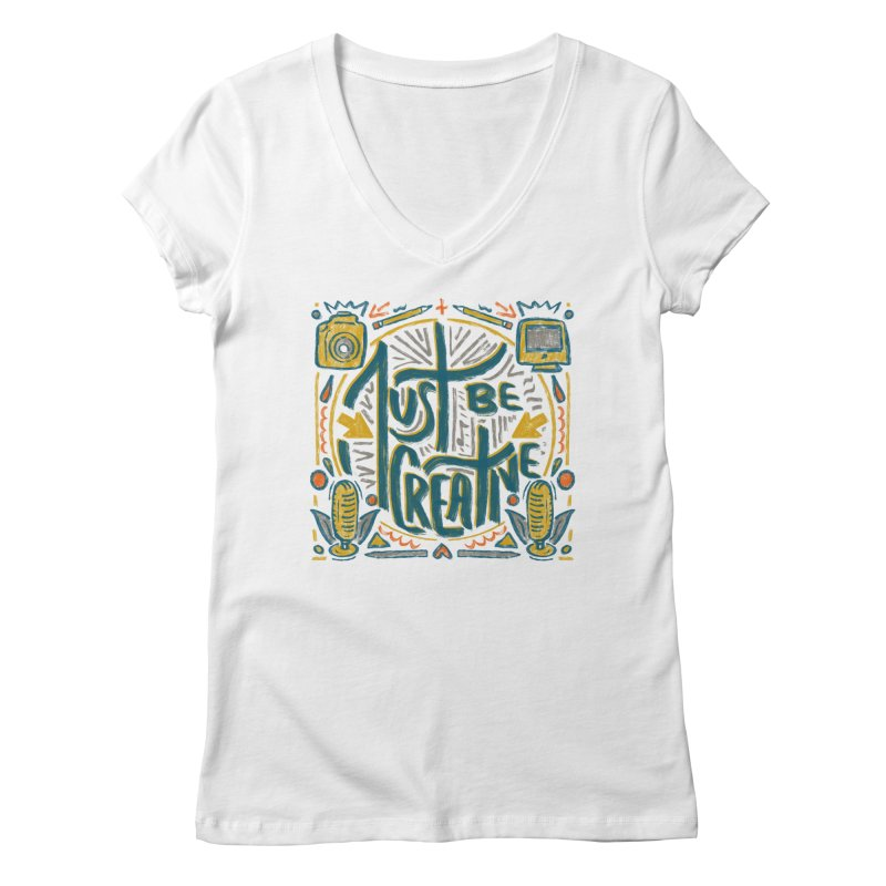 Just Be Creative Women's V-Neck by Krist Norsworthy Art & Design