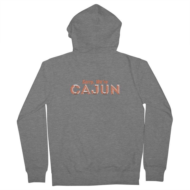 Sorry, We're Cajun (Louisiana Signs Series) Women's Zip-Up Hoody by Krist Norsworthy Art & Design