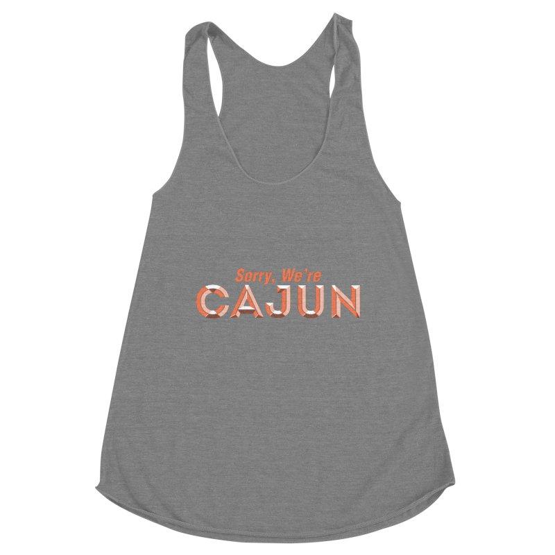 Sorry, We're Cajun (Louisiana Signs Series) Women's Tank by Krist Norsworthy Art & Design