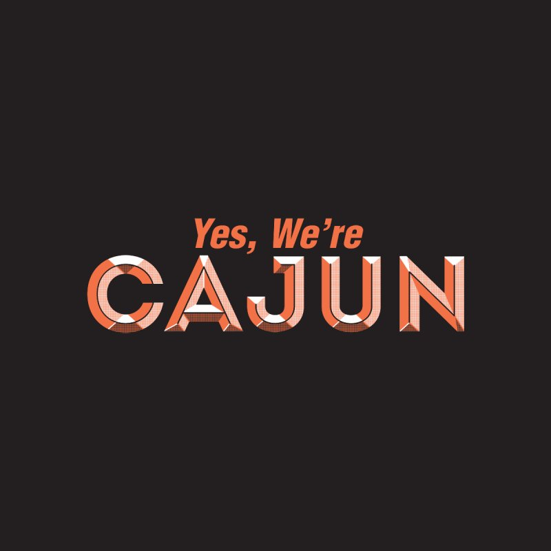 Yes, We're Cajun (Louisiana Signs Series) Women's T-Shirt by Krist Norsworthy Art & Design