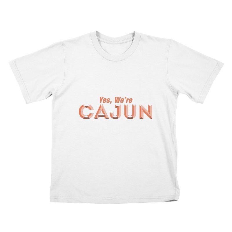 Yes, We're Cajun (Louisiana Signs Series) Kids T-Shirt by Krist Norsworthy Art & Design