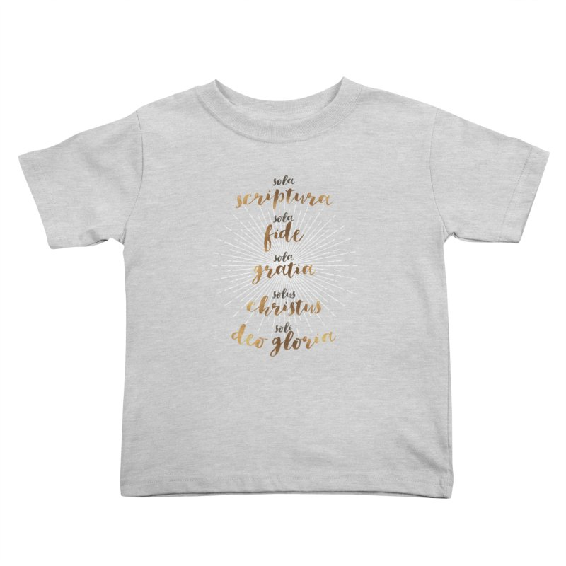 Five Solas of the Reformation Kids Toddler T-Shirt by Krist Norsworthy Art & Design