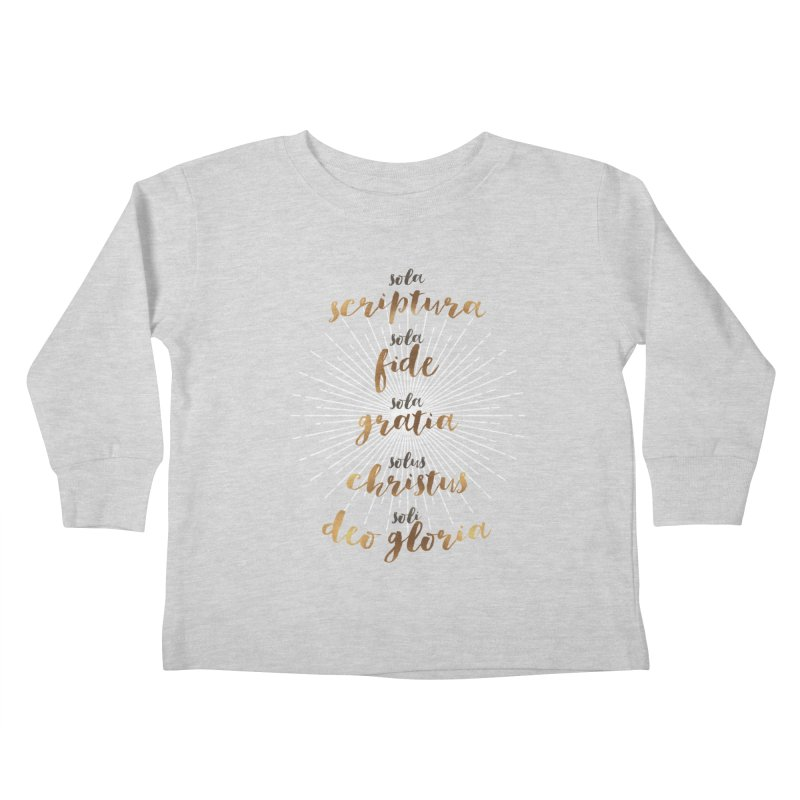 Five Solas of the Reformation Kids Toddler Longsleeve T-Shirt by Krist Norsworthy Art & Design