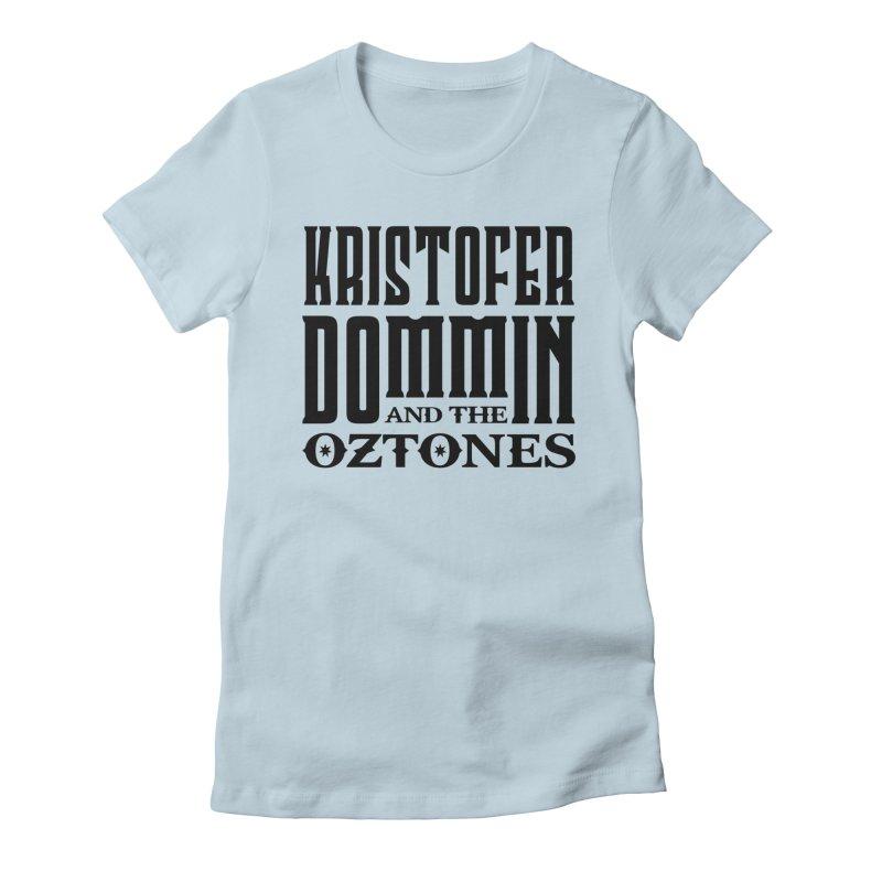 KD & The Oztones Black Logo Women's T-Shirt by The Kristofer Dommin Shop