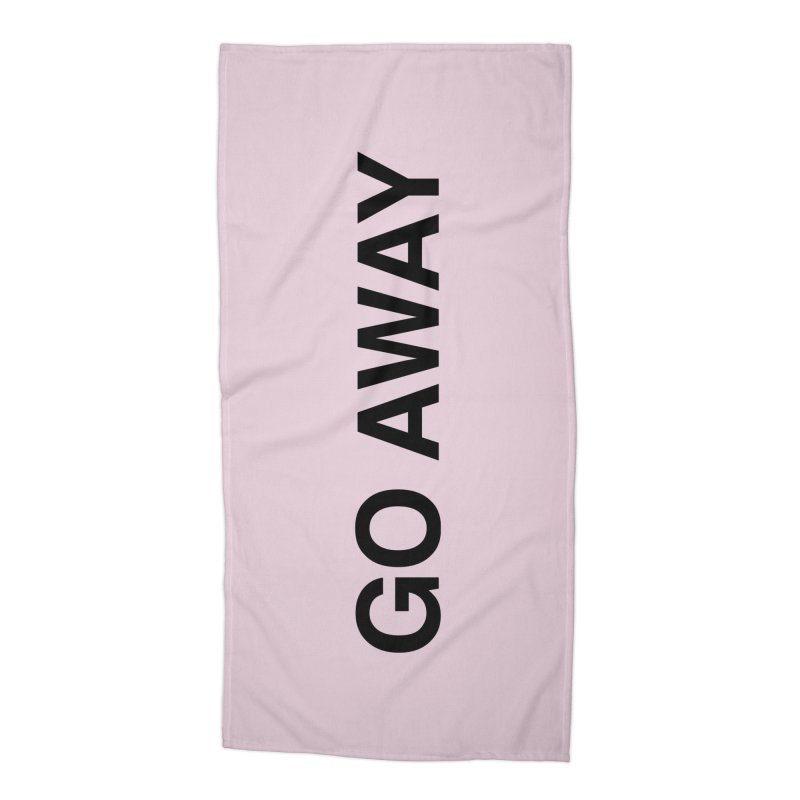 Go Away Accessories Beach Towel by Kristy and Luke's Shop of Mostly Horrible Things