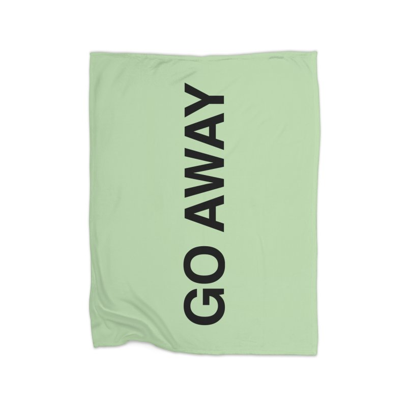Go Away Home Fleece Blanket Blanket by Kristy and Luke's Shop of Mostly Horrible Things