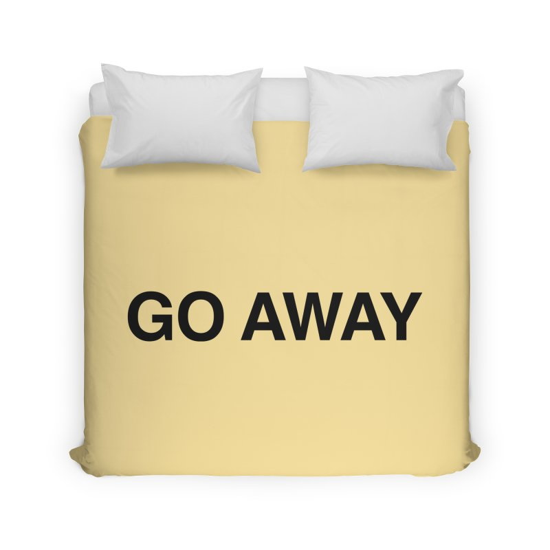 Go Away Home Duvet by Kristy and Luke's Shop of Mostly Horrible Things