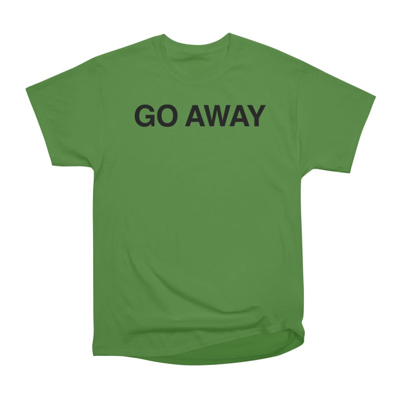 Go Away Men's Classic T-Shirt by Kristy and Luke's Shop of Mostly Horrible Things