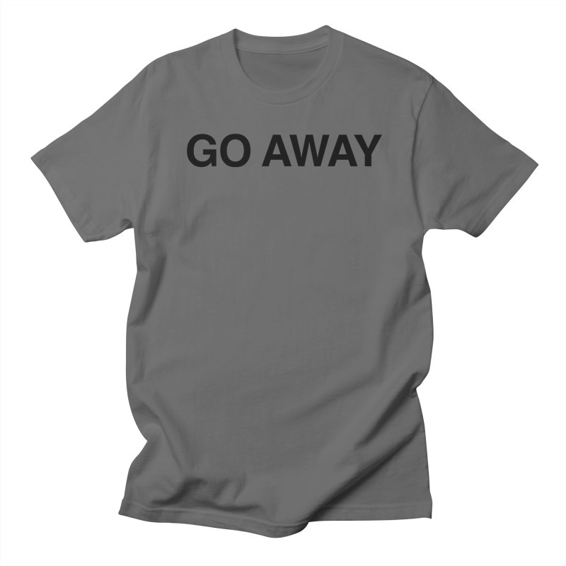 Go Away Men's T-Shirt by Kristy and Luke's Shop of Mostly Horrible Things