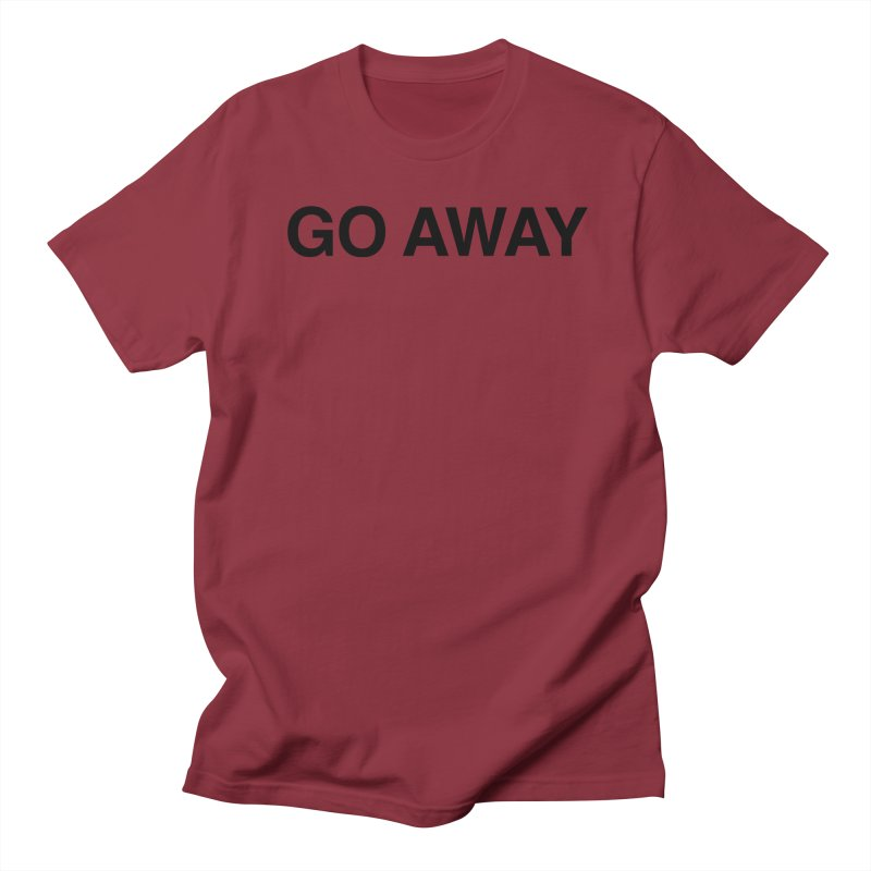 Go Away Men's Regular T-Shirt by Kristy and Luke's Shop of Mostly Horrible Things
