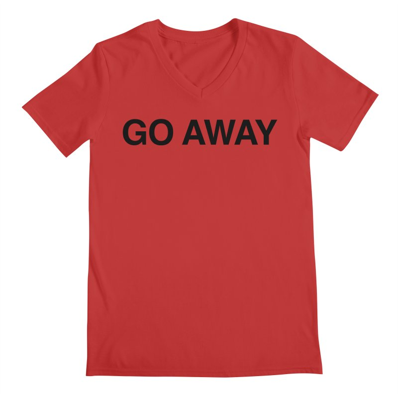 Go Away Men's Regular V-Neck by Kristy and Luke's Shop of Mostly Horrible Things