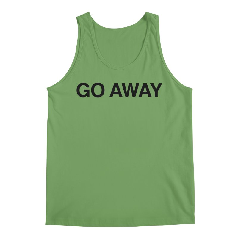 Go Away Men's Tank by Kristy and Luke's Shop of Mostly Horrible Things