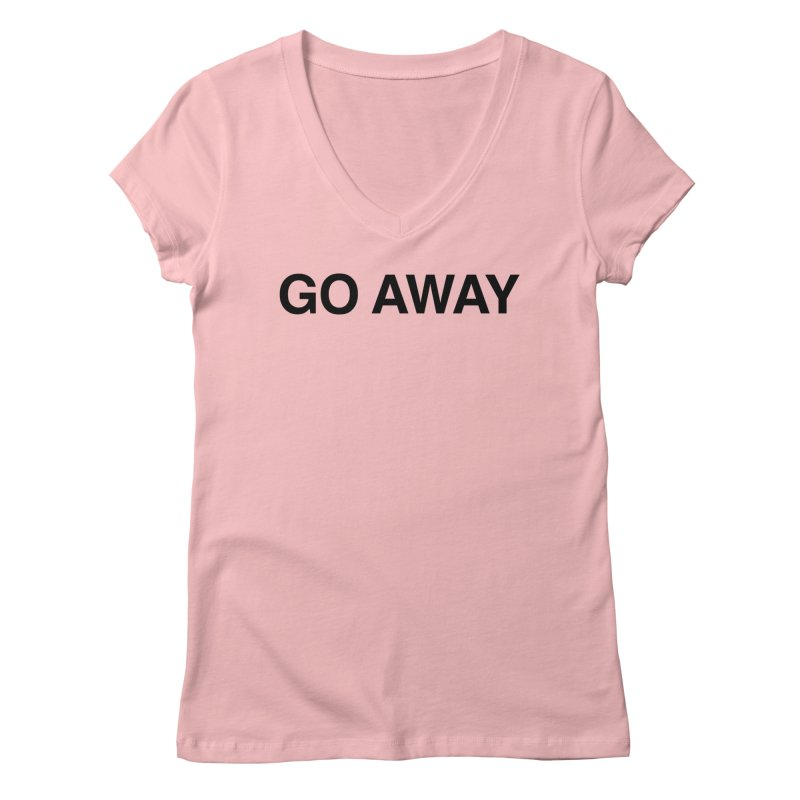 Go Away Women's Regular V-Neck by Kristy and Luke's Shop of Mostly Horrible Things